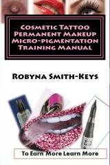 Cosmetic Tattoo Permanent Makeup Micro-pigmentation Training Manual