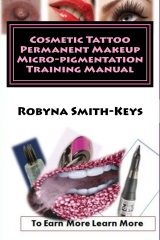 Cosmetic Tattoo Permanent Makeup Micro-pigmentation Training Manual