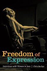 Freedom of Expression: Interviews With Women in Jazz