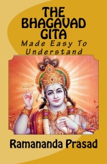 THE BHAGAVAD-GITA Made Easy To Understand