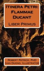 Itinera Petri: Flammae Ducant