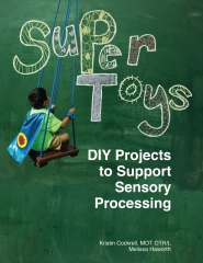 Super Toys: DIY Projects to Support Sensory Processing