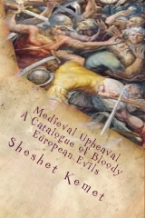 Medieval Upheaval, A Catalogue of Bloody European Evils