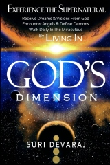 Experience The Supernatural By Living In GOD'S DIMENSION