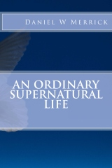 An Ordinary Supernatural Life