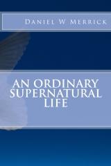 An Ordinary Supernatural Life