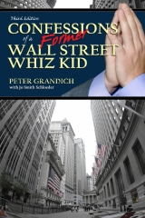 Confessions of a FORMER Wall Street Whiz Kid - Third Edition