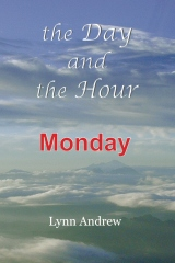 The Day and the Hour: Monday