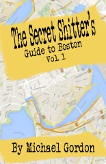 The Secret Shitter's Guide To Boston Volume 1