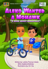 Aleko Wanted a Mohawk- A Book about Friendship