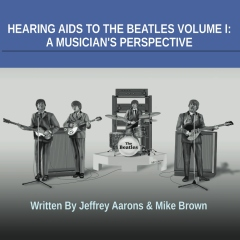 Hearing Aids To The Beatles Volume I