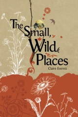 The Small, Wild Places