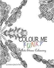 Colour Me Funky - Anti-Stress Colouring