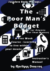 The Poor Man's Budget (Or Anyone For That Matter) Instructor's Manual