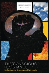 The Conscious Resistance: Reflections On Anarchy And Spirituality