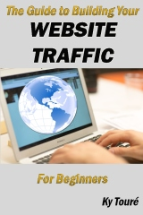 Guide to Building Your Website Traffic