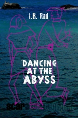 Dancing at the Abyss