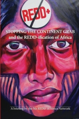 Stop the Continent Grab and the REDD-ification of Africa