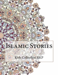 Islamic Stories  Authored by Kids Collection XKP