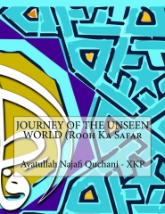 JOURNEY OF THE UNSEEN WORLD (Rooh Ka Safar