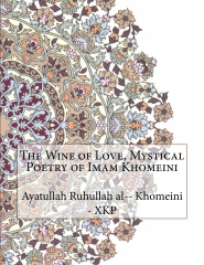 The Wine of Love, Mystical Poetry of Imam Khomeini