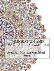 IMMIGRATION AND JIHAD - Alhijrah wal Jihad