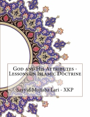 God and His Attributes - Lessons on Islamic Doctrine