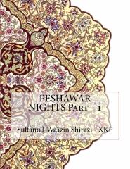 PESHAWAR NIGHTS Part - 1