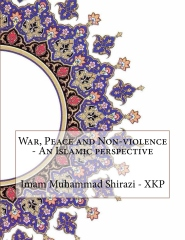 War, Peace and Non-violence - An Islamic perspective
