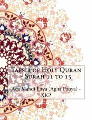 Tafsir of Holy Quran - Surah 11 to 15