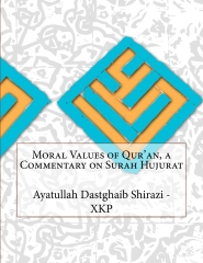 Moral Values of Qur'an, a Commentary on Surah Hujurat