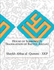 House of Sorrows (A Translation of Baytul Ahzan)
