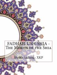 FADHAIL USH-SHIA - The Merits of the Shia