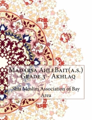 Madarsa AhleBait(a.s.) - Grade 3 - Akhlaq
