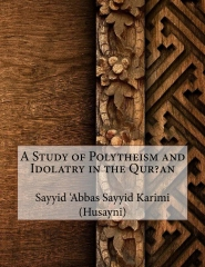 A Study of Polytheism and Idolatry in the Qur?an