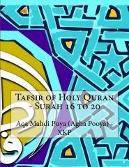 Tafsir of Holy Quran - Surah 16 to 20