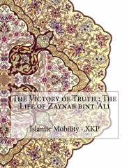 The Victory of Truth : The Life of Zaynab bint 'Ali