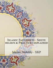 Islamic Factsheets - Shiite beliefs & Practices explained