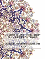 The Elixir of Love - In the memory of Shaikh Rajab Ali Khayyat
