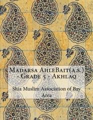 Madarsa AhleBait(a.s.) - Grade 5 - Akhlaq