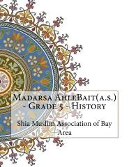 Madarsa AhleBait(a.s.) - Grade 5 - History