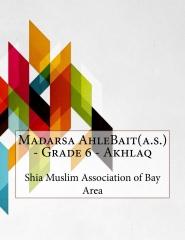 Madarsa AhleBait(a.s.) - Grade 6 - Akhlaq