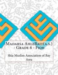 Madarsa AhleBait(a.s.) - Grade 6 - Fiqh