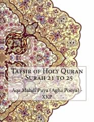 Tafsir of Holy Quran - Surah 21 to 25