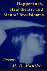Happenings, Heartbeats, and Mental Breakdowns: Poems