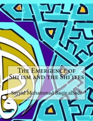 The Emergence of Shi'ism and the Shi'ites
