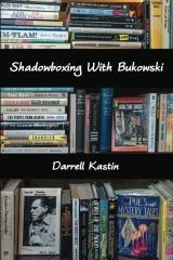 Shadowboxing With Bukowski