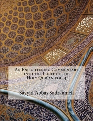 An Enlightening Commentary into the Light of the Holy Qur'an vol. 4