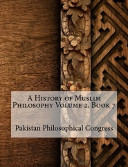 A History of Muslim Philosophy Volume 2, Book 7