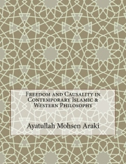 Freedom and Causality in Contemporary Islamic & Western Philosophy
